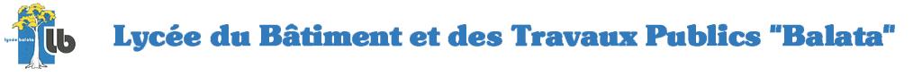Site Web Du Lyc 233 E Professionnel Du B 226 Timent Et Des Travaux Publics Quot Balata Quot